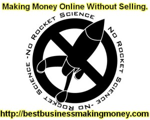 Making Money Online Without Selling.